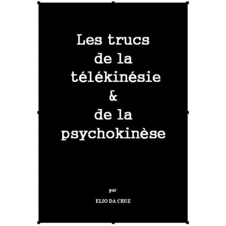 Les trucs de la télékinésie et de la psychokinèse